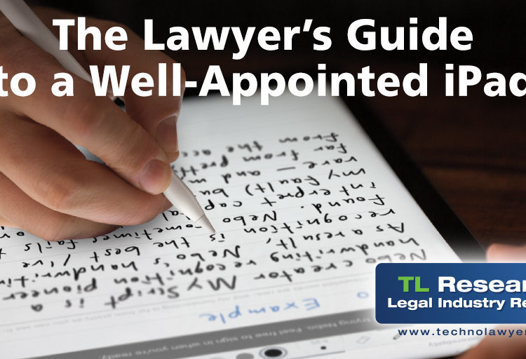 The Lawyer's Guide to a Well-Appointed iPad TechnoLawyer Brett Burney